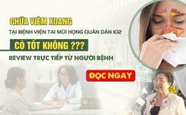 Chữa viêm xoang tại bệnh viện Tai Mũi Họng Quân dân 102 có tốt không?