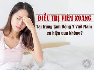 Điều trị viêm xoang tại Trung tâm Đông Y Việt Nam có tốt không?