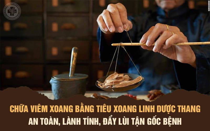 Tiêu Xoang Linh Dược Thang giúp giải quyết viêm xoang tận gốc