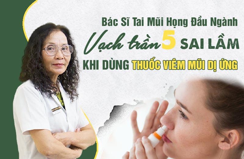Bác sĩ Lê Phương cảnh bảo các sai lầm trong điều trị viêm mũi dị ứng